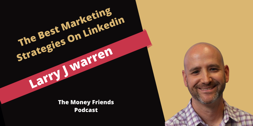 Linkedin Strategies Larry J Warren